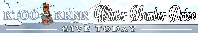 KTOO & KRNN Winter Member Drive - Give Today