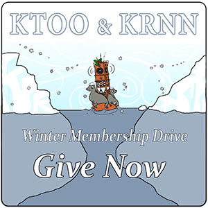 KTOO & KRNN Winter Membership Drive - Give Now