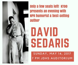 David Sedaris - Only a few seats left! KTOO presents an evening with NPR humorist & best-selling author David Sedaris - Sunday, May 14, 2017
