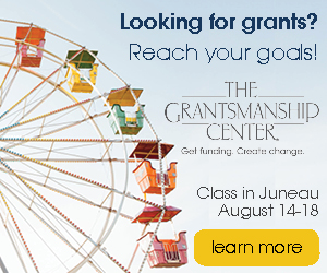 Looking for grants? Reach your goals! The Grantsmanship Center - Get funding. Create change. Class in Juneau, August 14-18. Click to learn more.