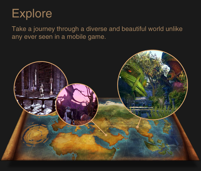 Explore : Take a journey through a diverse and beautiful world unlike any ever seen in a mobile game.