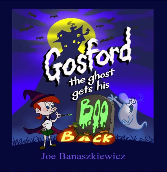 gosford the ghost gets his boo back by joe banaszkiewicz. Black Bedroom Furniture Sets. Home Design Ideas