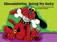 Chewdalootie, Doing my Duty