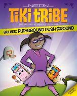 Playground Push Around (Book # 5 - Bullying) - Neon Tiki Tribe