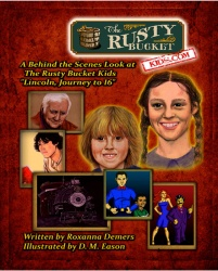 The Rusty Bucket Kids:  A Behind-the-Scenes Look at 'Lincoln, Journey to 16'