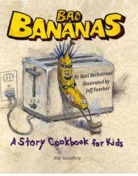 Bad Bananas: A Story Cookbook for Kids