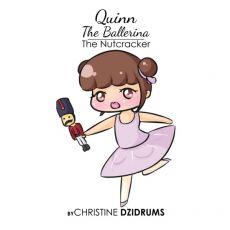 Quinn the Ballerina: The Nutcracker