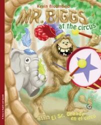 Mr. Biggs at the Circus / El Sr. Biggs en el circo