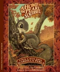 A Home for Pearl Squirrel / Una casa para la ardilla Perla