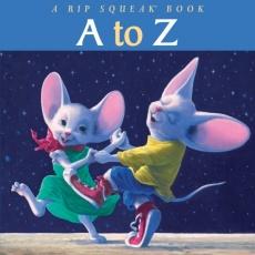A to Z: A Rip Squeak Book