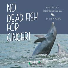 No Dead Fish for Ginger! The Story of a Sarasota Bay Dolphin | Online Kid's Book