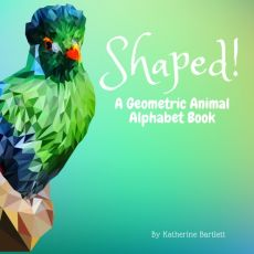 Shaped! A Geometric Animal Alphabet Book