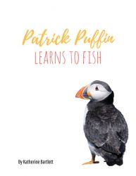 Patrick Puffin Learns to Fish
