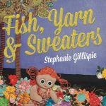 Fish, Yarn & Sweaters