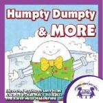 Humpty Dumpty & More