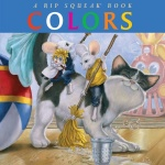 Colors: A Rip Squeak Book