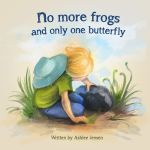 No More Frogs and Only One Butterfly