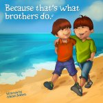 Because That's What Brothers Do