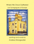 Where We Once Gathered, Lost Synagogues of Europe | Online Kid's Book