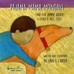 Pajama Mama Monday (and for Jammie Daddies & Other PJ Pals, Too!)