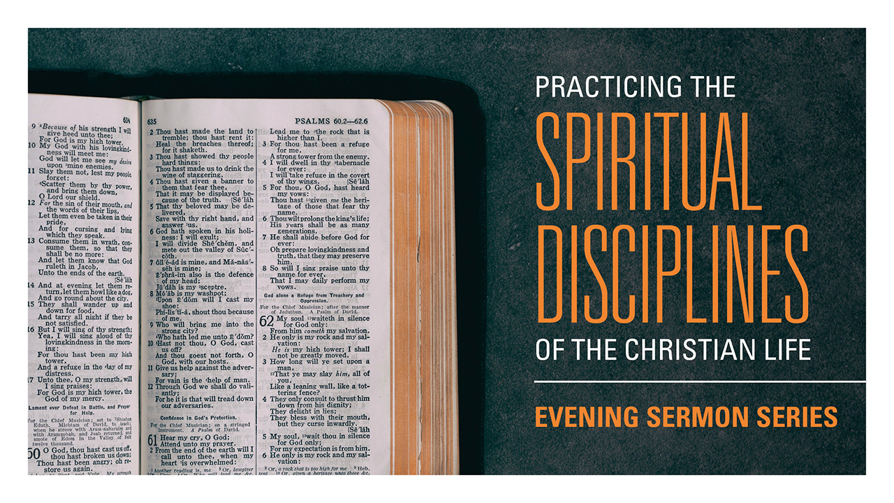 2020: Practicing the Spiritual Disciplines of the Christian Life