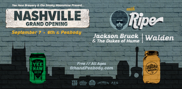 Ripe, Jackson Bruck & the Dukes of Hume, & Walden to Play Grand Opening of Yee-Haw Brewing and Ole Smoky Distillery's 6th & Peabody Complex Sept. 7     No Country For New Nashville