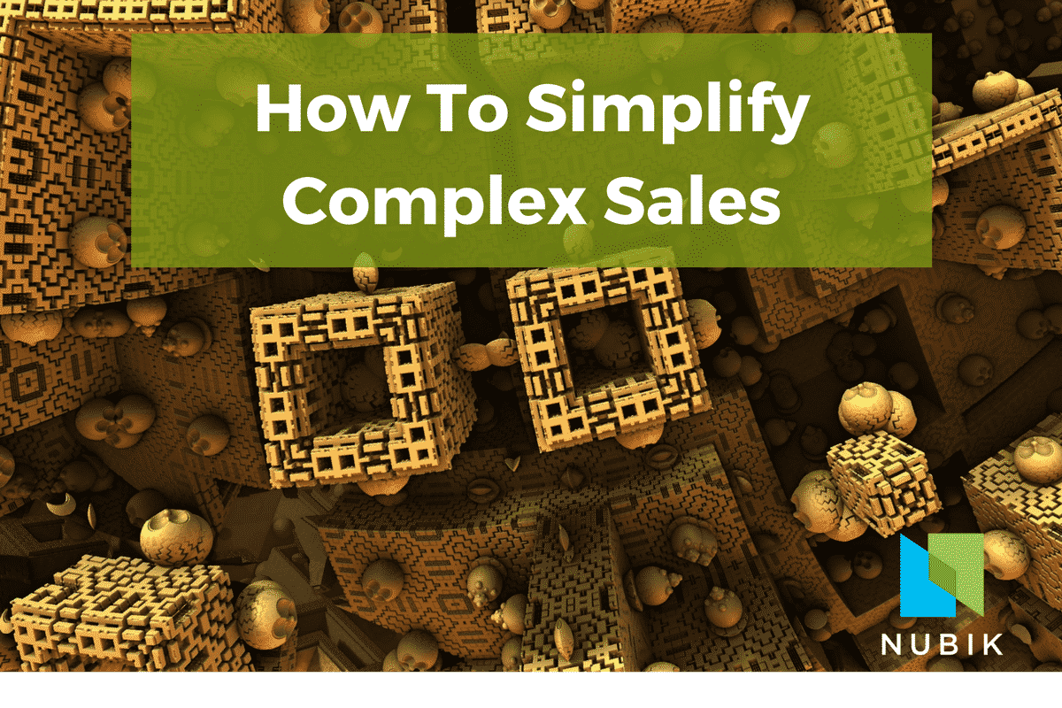 how-to simplify complex sales on the Nubik.ca blog