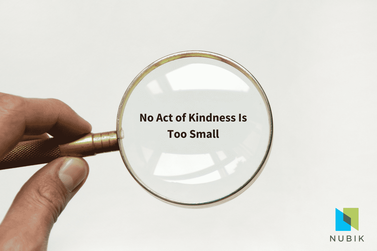 No act of kindness is too small - ONENubik testimonials on Nubik.ca Blog