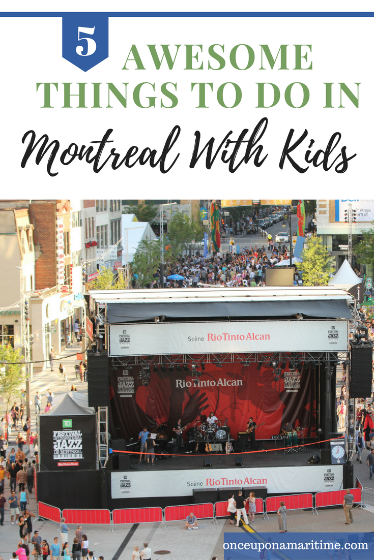5 Awesome Things to Do In Montreal, Quebec with the Kids