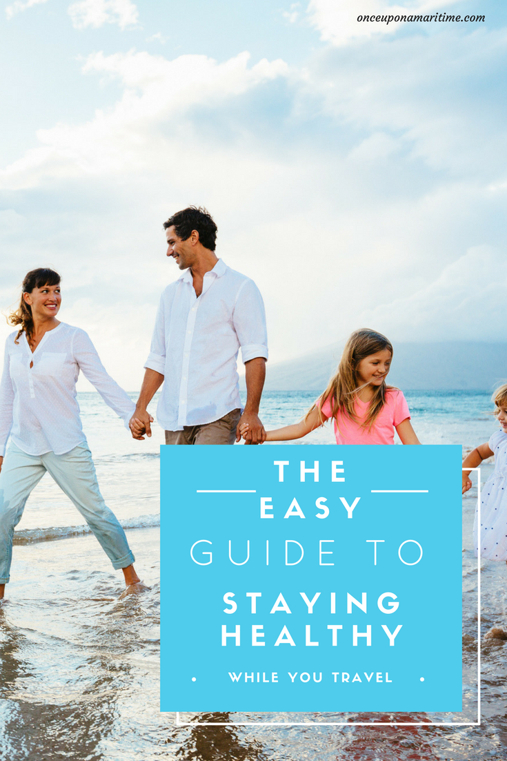 The Easy Guide To Staying Healthy While You Travel