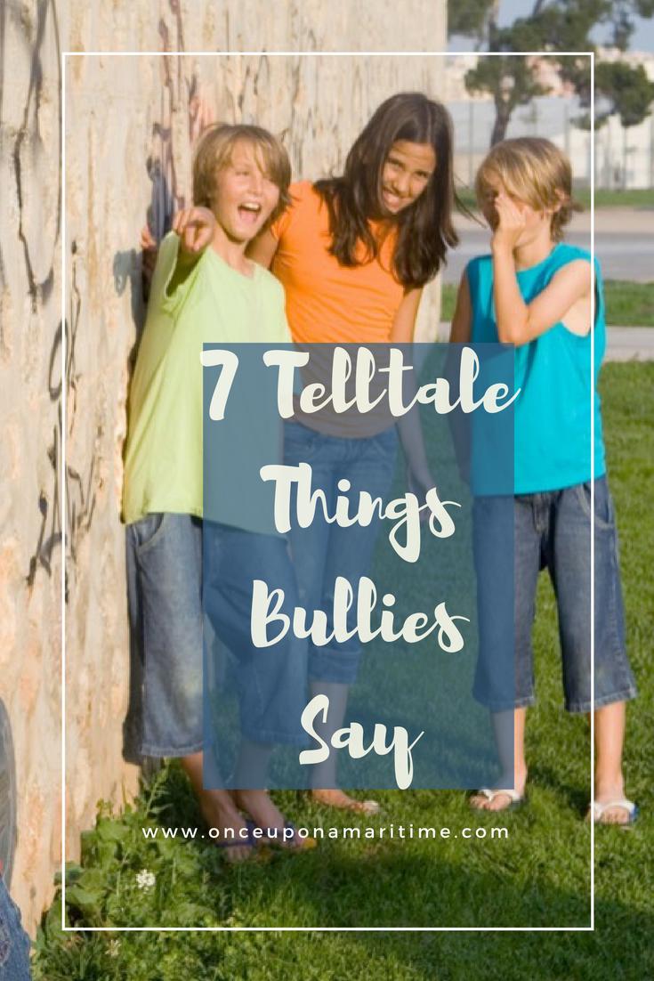 7 Telltale Things Bullies Say