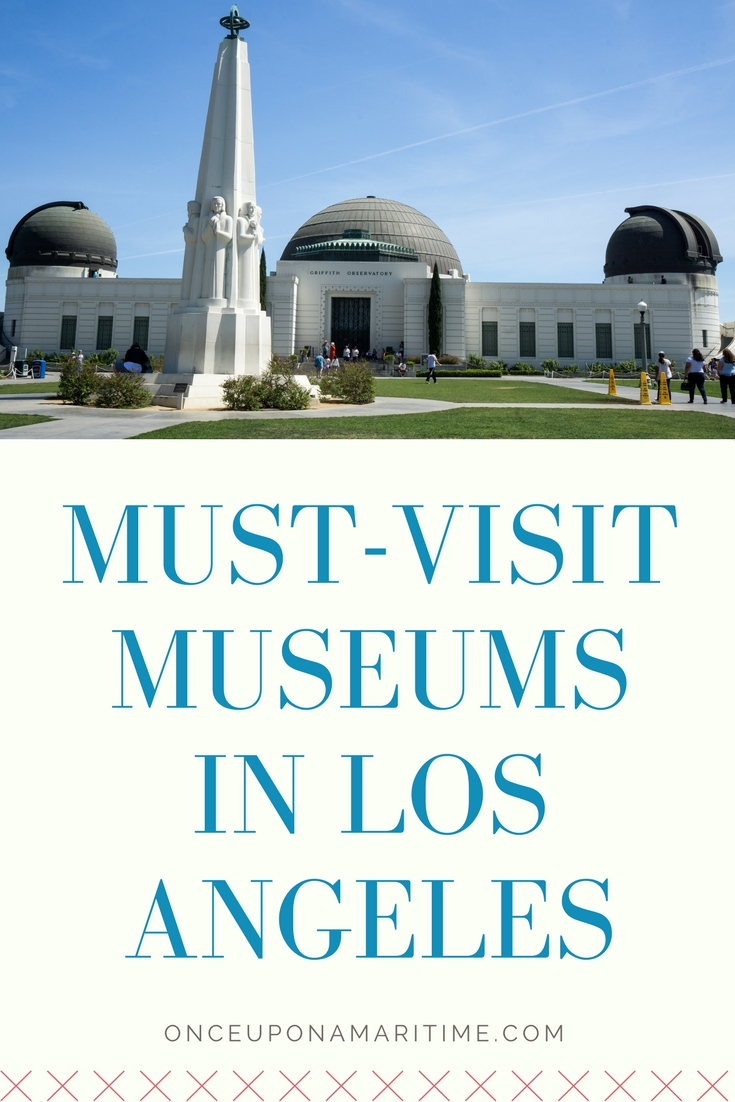 Must visit museums in los angeles once upon a maritime for Must see and do in los angeles