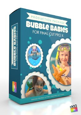 Final Cut Pro X Plugin Production Package Bubble Babies from pixel Film Studios