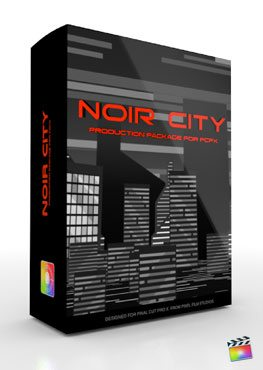Final Cut Pro X Plugin Production Package Theme Noir City from Pixel Film Studios