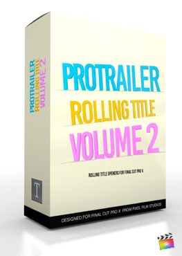 Final Cut Pro X Plugin ProTrailer Rolling Titile Volume 2 from Pixel Film Studios