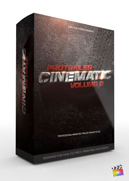 Final Cut Pro X Plugin ProTrailer Cinematic Volume 2 from Pixel Film Studios