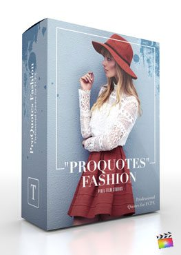 Final Cut Pro X Plugin ProQuotes Fashion from Pixel Film Studios