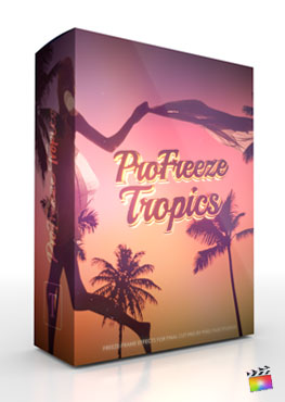 Final Cut Pro X Plugin ProFreeze Tropics from Pixel Film Studios