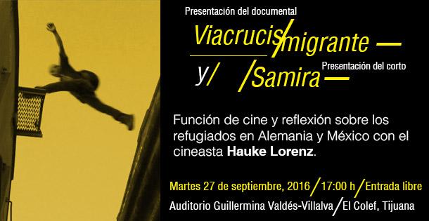 """Banner Presentación de audiovisuales  Tijuana, solidaria con personas refugiadas (muestra del documental """"Viacrucis migrante"""" y el corto """"Samira"""")"""