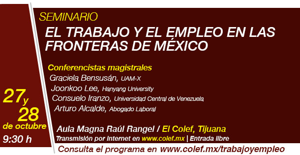 Banner Seminario  El trabajo y el empleo en las fronteras de México