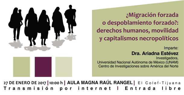 Banner ¿Migración forzada o despoblamiento forzado?: derechos humanos, movilidad y capitalismos necropolíticos.