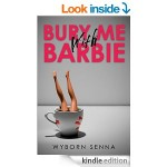 Featured Book: Bury Me With Barbie by Wyborn Senna