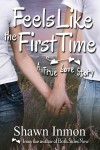 Gift Guide: Feels Like the First Time by Shawn Inmon