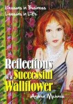 Gift Guide: Reflections of a Successful Wallflower – Lessons in Business; Lessons in Life by Andrea Michaels