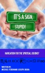 Gift Guide: It's a Sign, Stupid! by Michael Ferdinand Joseph Doria