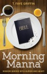 Gift Guide: Morning Manna: Wisdom Served With Humor and Heart by T. Faye Griffin