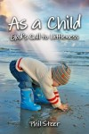 Gift Guide: As a Child: God's Call to Littleness by Phil Steer