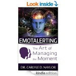 Featured Book: Emotalerting: The Art of Managing the Moment by Carlyle Naylor