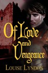 Featured Book: Of Love and Vengeance by Louise Lyndon