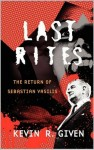 Featured Book: Last Rites: The Return of Sebastian Vasilis (Karl Vincent Chronicles Book 1) by Kevin R. Given